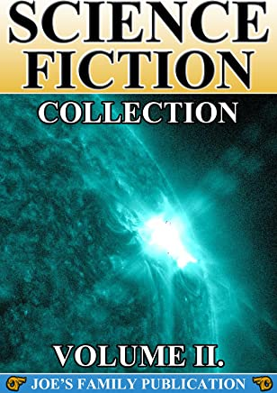 Science Fiction Collection Vol. II: 15 Works. (Another World, Across The Zodiac, Caesar's Column, After London, The Crack of Doom, and more)