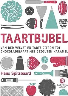 Taartbijbel: Van red velvet en tarte citron tot chocoladetaart met gezouten karamel (Kookbijbels Book 16) (Dutch Edition)