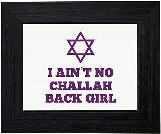 Royal Prints I Ain't No Challah Back Girl - Funny Jewish Framed Print Poster Wall or Desk Mount Options