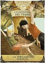 LA PERGAMENA PERDUTA: I VIAGGIATORI DEL TEMPO (Italian Edition)