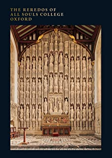 The Reredos of All Souls College Oxford