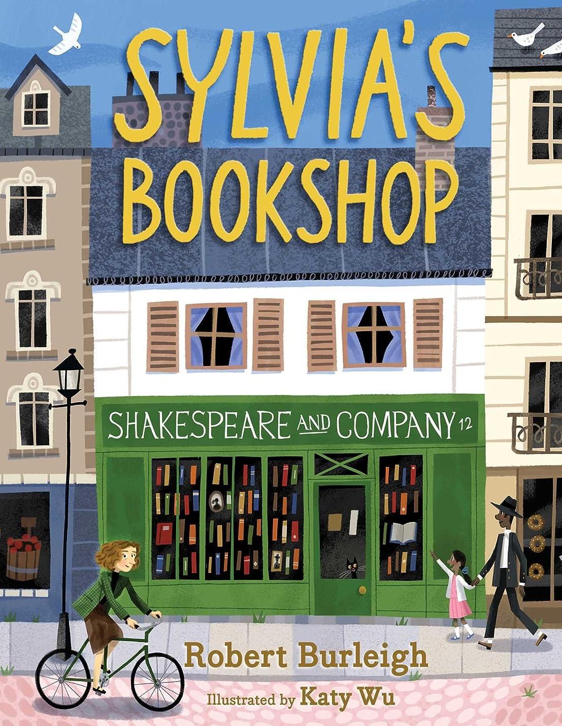 方言エキゾチック大事にするSylvia's Bookshop: The Story of Paris's Beloved Bookstore and Its Founder (As Told by the Bookstore Itself!) (English Edition)