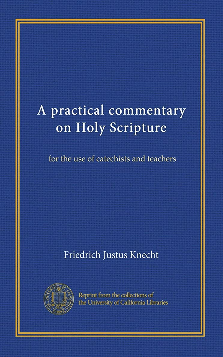 砲撃巨人販売員A practical commentary on Holy Scripture (v.1): for the use of catechists and teachers