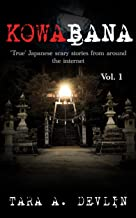 Kowabana: 'True' Japanese scary stories from around the internet: Volume One