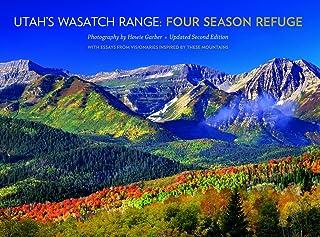 Utah's Wasatch Range: Four Season Refuge