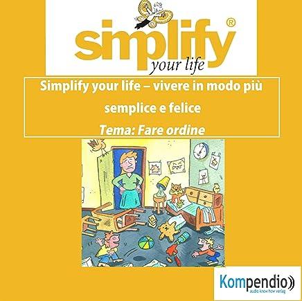 simplify your life - La famiglia