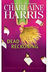 Dead Reckoning (Sookie Stackhouse Book 11) Kindle Edition