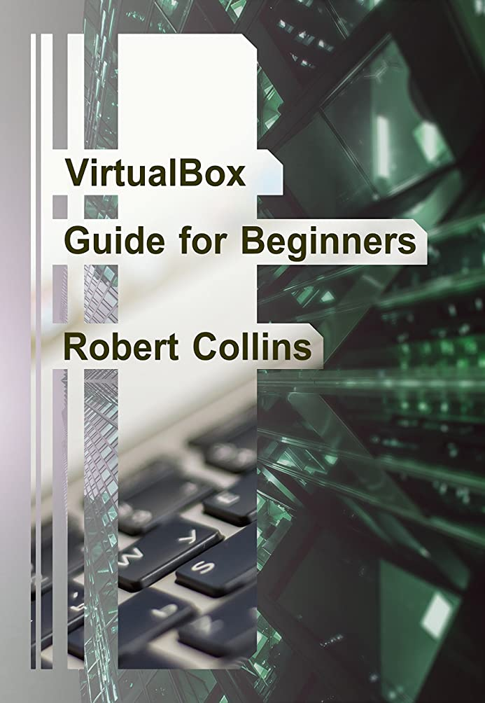 会員朝断言するVirtualBox Guide for Beginners (English Edition)