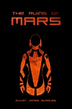 The Ruins of Mars (The Ruins of Mars Trilogy Book 1)