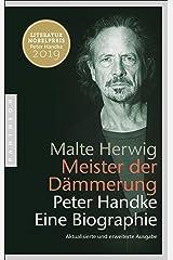 Meister der Dämmerung: Peter Handke. Eine Biographie (German Edition) Formato Kindle
