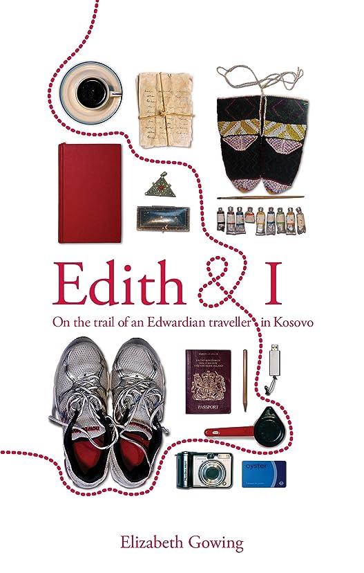 アクティビティ合計キャビンEdith and I; on the trail of an Edwardian traveller in Kosovo (English Edition)