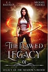 The Flawed Legacy (Legacy of the Shadow's Blood Book 1) Kindle Edition