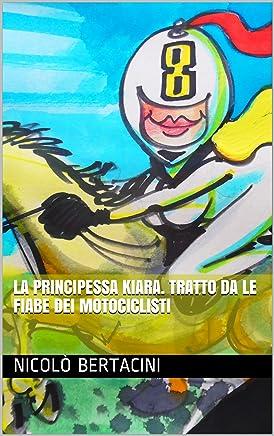 La principessa Kiara. Tratto da Le fiabe dei Motociclisti ( Le fiabe dei motociclisti  Vol. 3)
