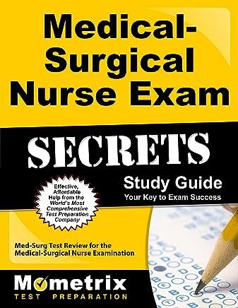 Medical-Surgical Nurse Exam Secrets Study Guide: Med-Surg