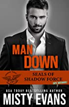 Man Down, SEALs Of Shadow Force: Spy Division, Book 3 (SEALs of Shadow Force Romantic Suspense Series)