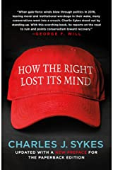 How the Right Lost Its Mind Paperback