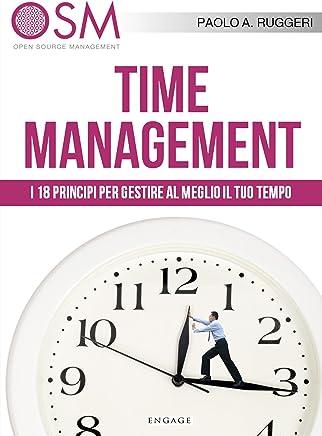 Time Management: I 18 principi per gestire al meglio il tuo tempo