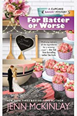 For Batter or Worse (Cupcake Bakery Mystery Book 13) Kindle Edition