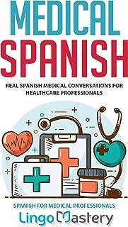 اسپانیایی پزشکی: مکالمات پزشکی واقعی اسپانیایی برای متخصصان بهداشت (کتاب اسپانیایی برای پزشکان حرفه ای 1)