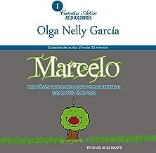 Marcelo: Una fábula inolvidable para reencontrarnos con la raíz de la vida [An unforgettable fable about being reunited with the root of life]