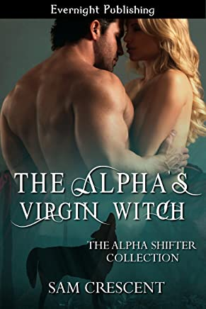 The Alpha's Virgin Witch (The Alpha Shifter Collection Book 7)