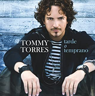 tarde o temprano tommy torres