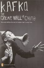 Modern Classics Great Wall of China: And Other Short Works (Penguin Modern Classics)