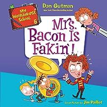 Mrs. Bacon Is Fakin'!: My Weirder-est School, Book 6