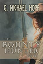 The Bounty Hunter Series Box Set, Books 1-3: Western Gunslinger Fiction