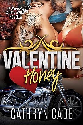 Valentine Honey : a Sweet & Dirty Novella (Sweet & Dirty BBW MC Romance)