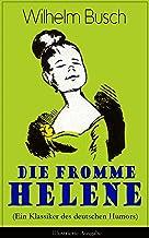 Die fromme Helene (Ein Klassiker des deutschen Humors) - Illustrierte Ausgabe (German Edition)