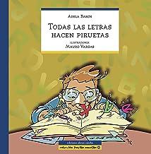 TODAS LAS LETRAS HACEN PIRUETAS: cuento infantil (COLECCIÓN ABRAN CANCHA) (Spanish Edition)