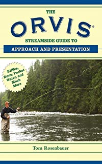 The Orvis Streamside Guide to Approach and Presentation: Riffles, Runs, Pocket Water, and Much More (Orvis Guides)