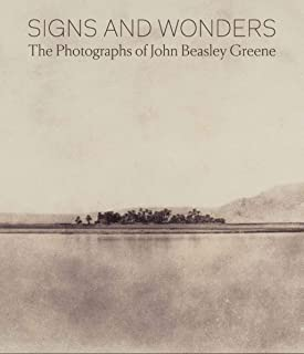Signs and Wonders: The Photographs of John Beasley Greene