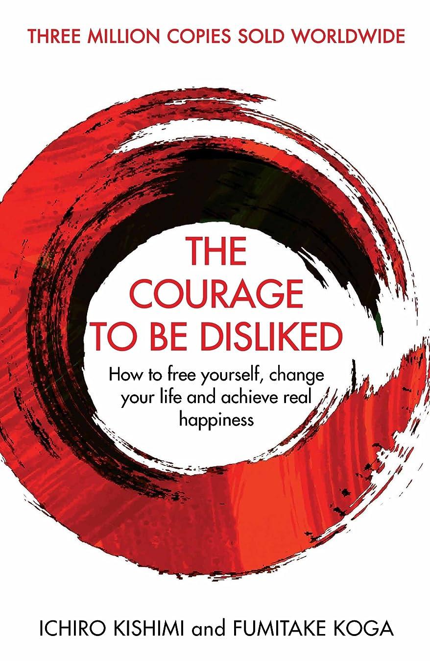 来て楽観散逸The Courage To Be Disliked: How to free yourself, change your life and achieve real happiness (English Edition)