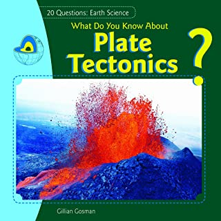 What Do You Know about Plate Tectonics?