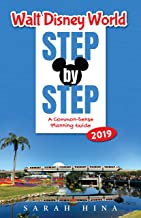 Walt Disney World Step-by-Step 2019: A Common-Sense Planning Guide
