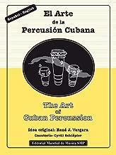 The Art of Cuban Percussion / El Arte de la Percusión Cubana