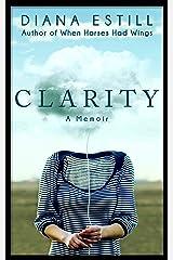 Clarity: A Memoir Kindle Edition