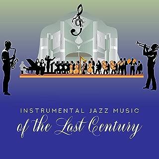 Jazz Small Orchestra Presents: Instrumental Jazz Music of the Last Century