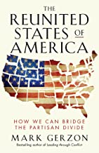 The Reunited States of America: How We Can Bridge the Partisan Divide