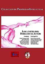 Los límites del Derecho de autor (Propiedad Intelectual) (Spanish Edition)