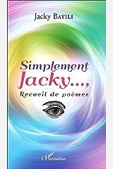 Simplement Jacky...: Recueil de poèmes Broché
