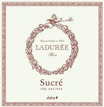 Laduree: The Sweet Recipes (Ladurée)