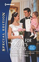 A Home for Nobody's Princess: A Single Dad Romance (Royal Babies series Book 5)