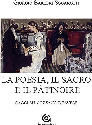 La poesia, il sacro e il Patinoire: Saggi su Gozzano e Pavese (i Classici / Saggistica Vol. 2)