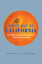 Right Out of California: The 1930s and the Big Business Roots of Modern Conservatism