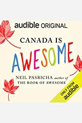 Canada Is Awesome: A Little Book About a Big Country Audible Audiobook