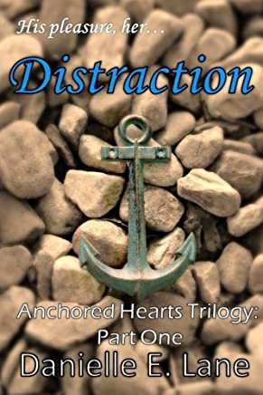Distraction (Anchored Hearts Trilogy Book 1)