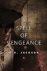 A Spell of Vengeance: A Tor.Com Original (The Thieftaker Chronicles) Kindle Edition